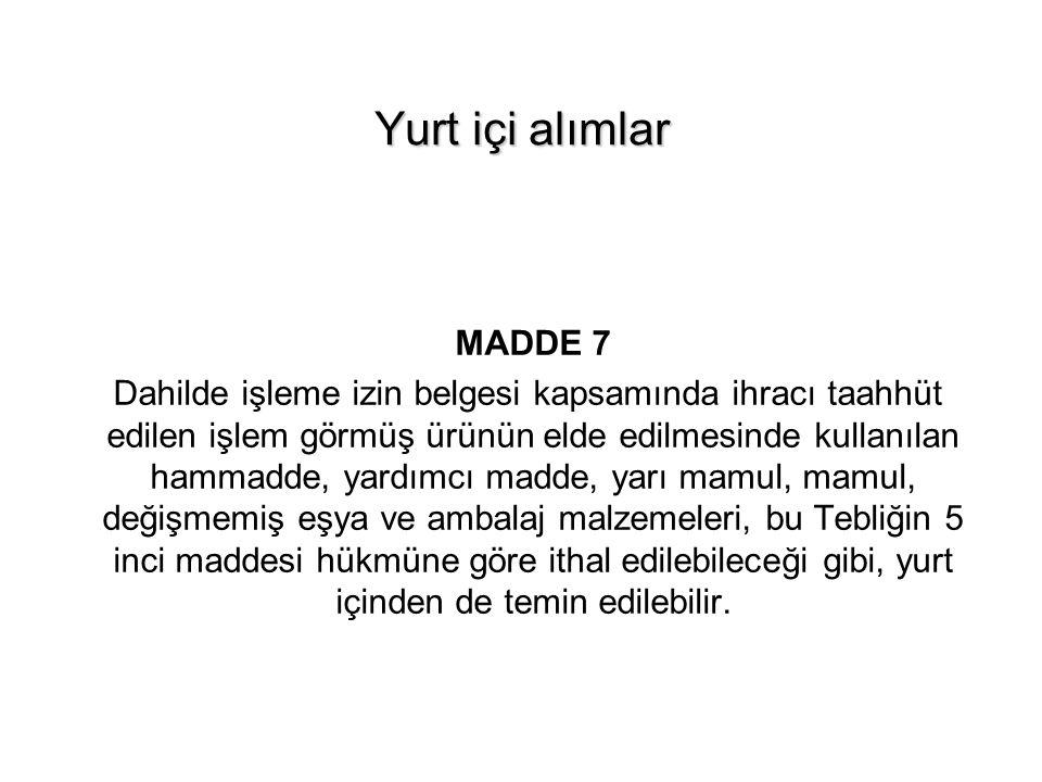 Yurt içi alımlar MADDE 7.