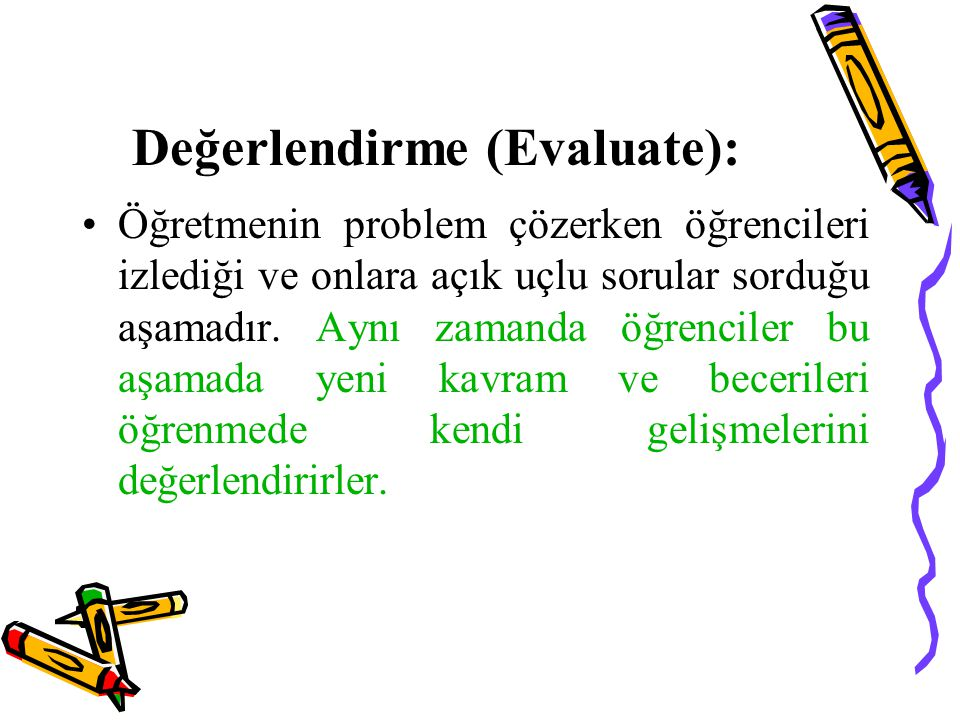 Değerlendirme (Evaluate):