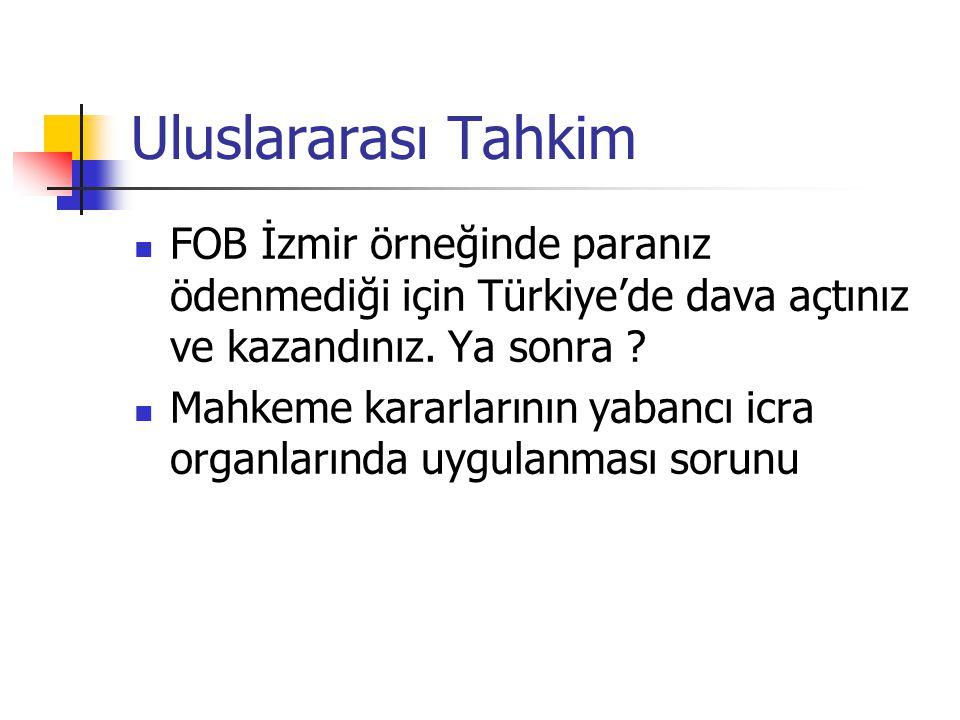 Uluslararası Tahkim FOB İzmir örneğinde paranız ödenmediği için Türkiye'de dava açtınız ve kazandınız. Ya sonra