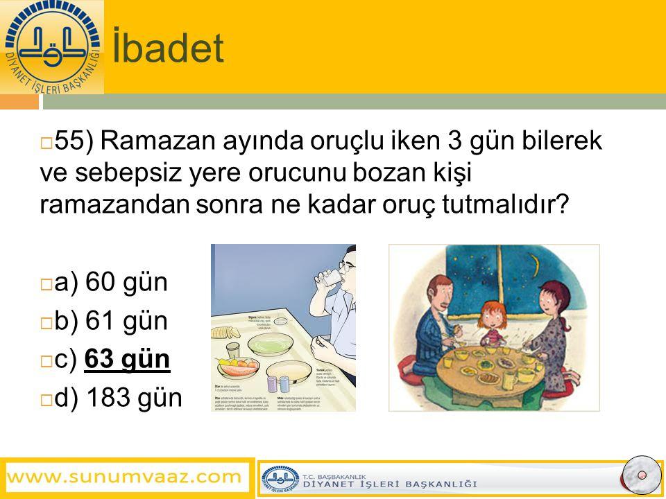İbadet 55) Ramazan ayında oruçlu iken 3 gün bilerek ve sebepsiz yere orucunu bozan kişi ramazandan sonra ne kadar oruç tutmalıdır