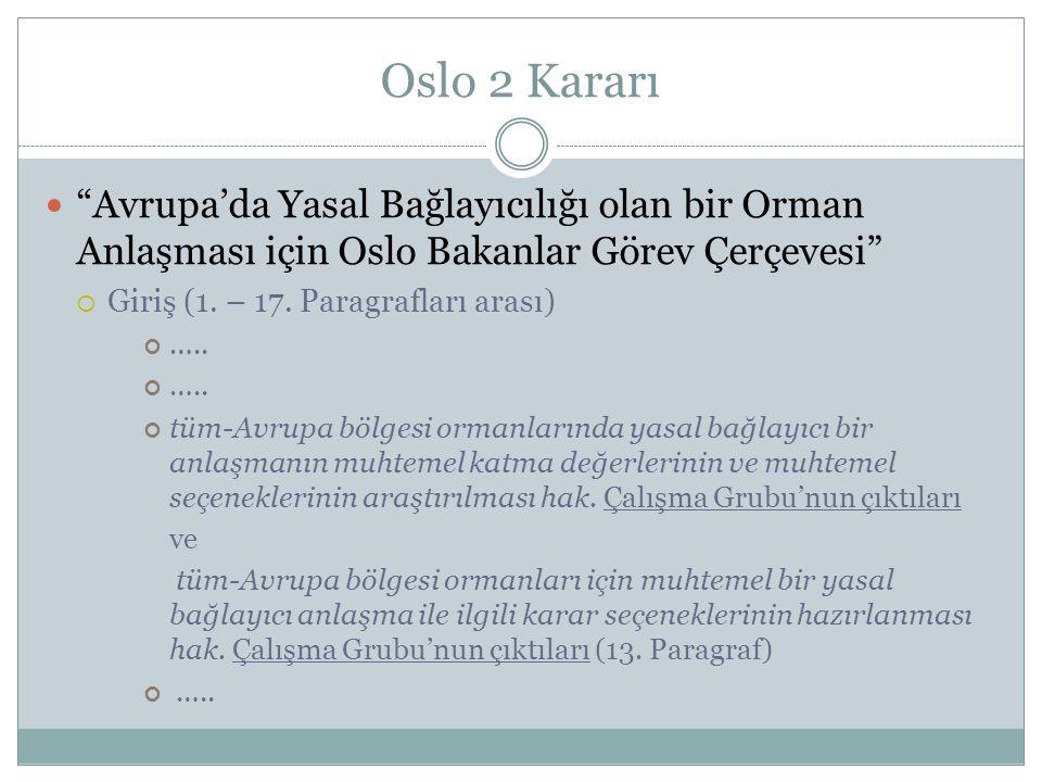 Oslo 2 Kararı Avrupa'da Yasal Bağlayıcılığı olan bir Orman Anlaşması için Oslo Bakanlar Görev Çerçevesi