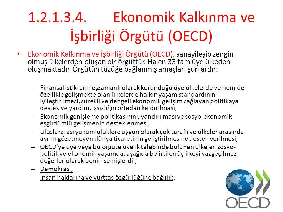 1.2.1.3.4. Ekonomik Kalkınma ve İşbirliği Örgütü (OECD)