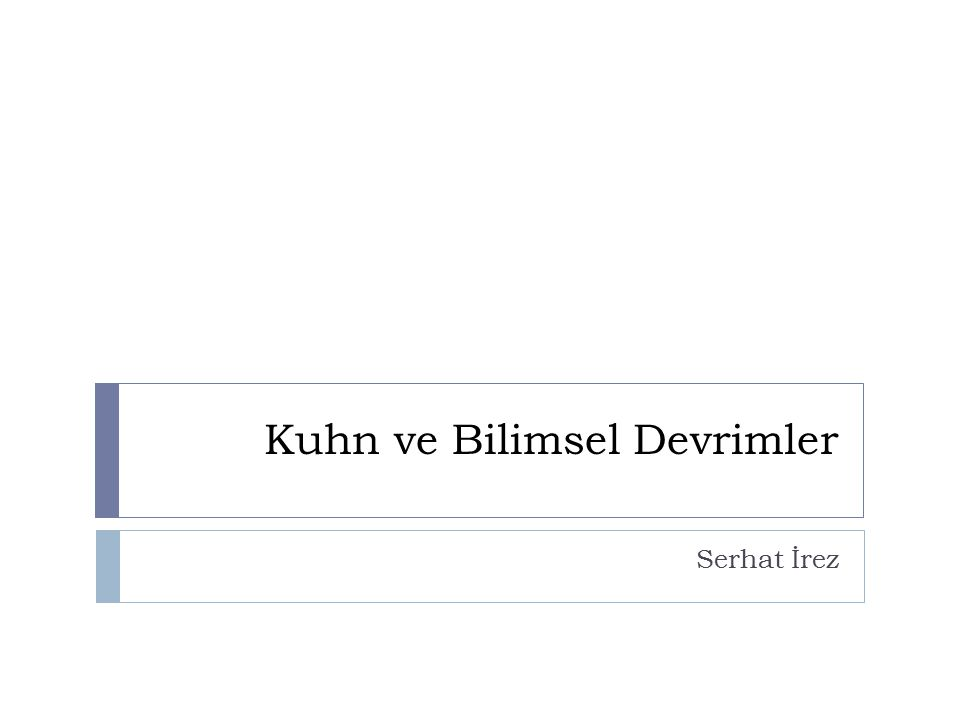 Kuhn ve Bilimsel Devrimler