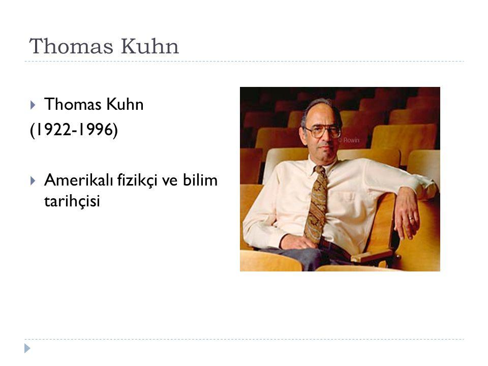 Thomas Kuhn Thomas Kuhn (1922-1996)