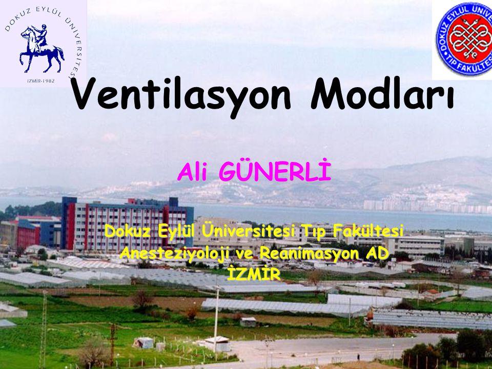 Ventilasyon Modları Ali GÜNERLİ Dokuz Eylül Üniversitesi Tıp Fakültesi