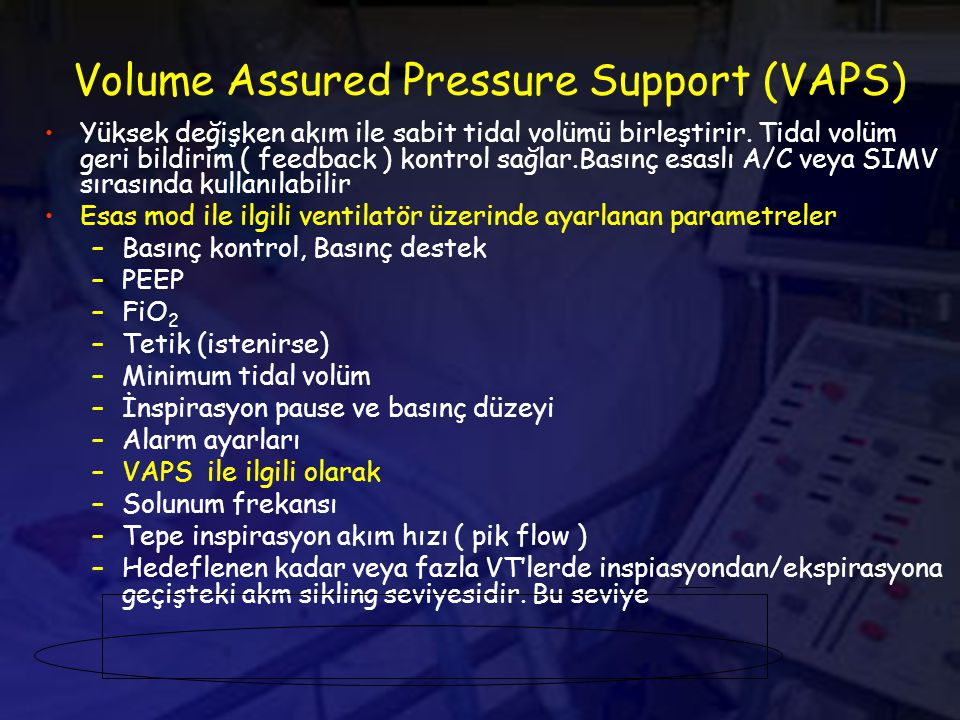 Volume Assured Pressure Support (VAPS)