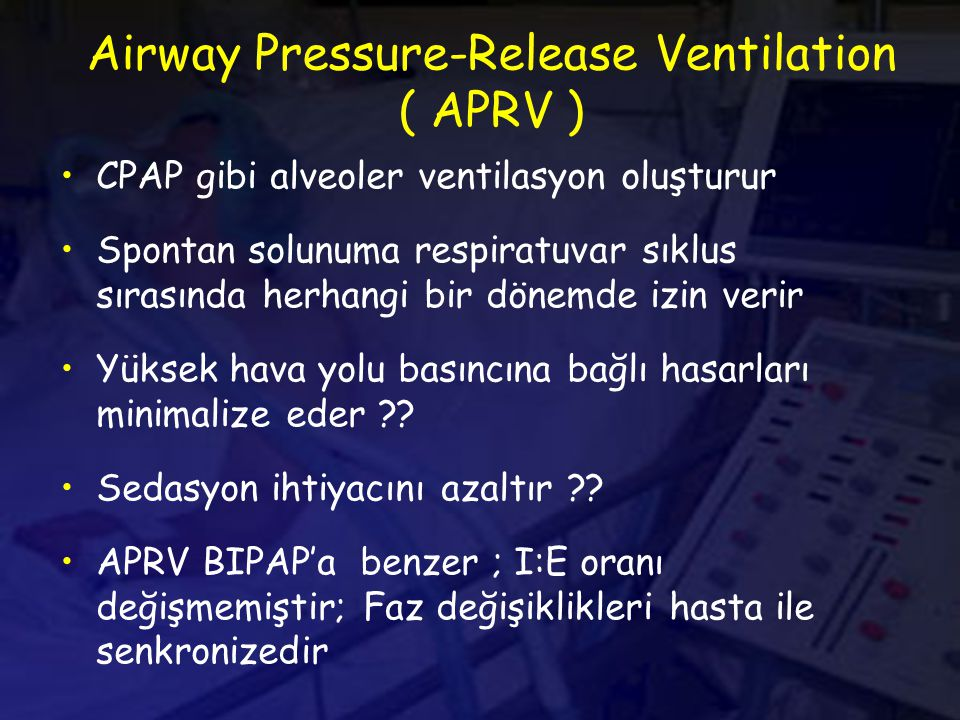 Airway Pressure-Release Ventilation ( APRV )