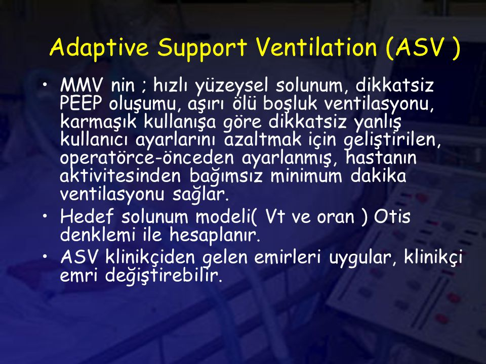 Adaptive Support Ventilation (ASV )