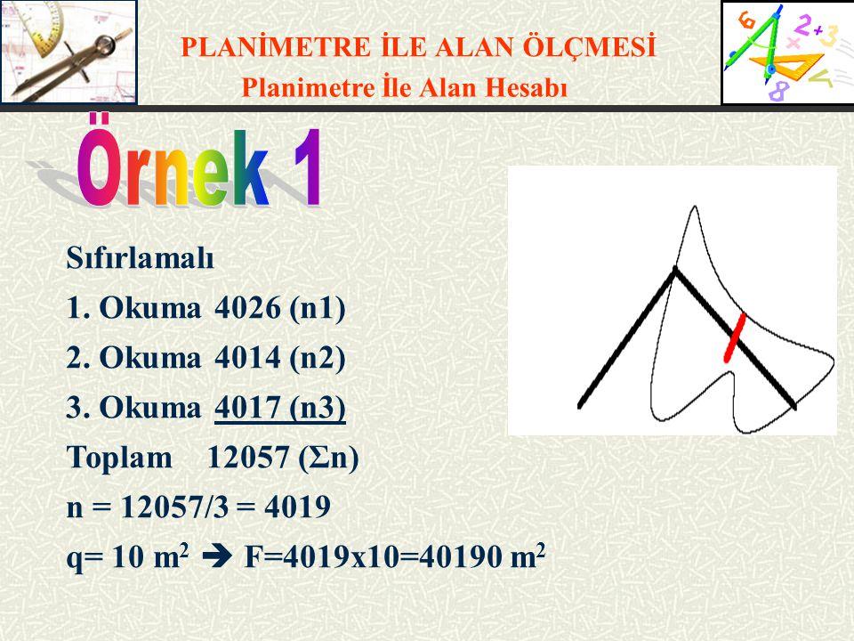Örnek 1 Sıfırlamalı 1. Okuma 4026 (n1) 2. Okuma 4014 (n2)