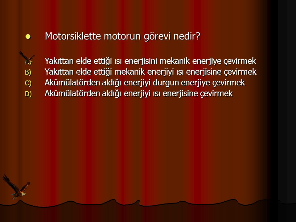Motorsiklette motorun görevi nedir