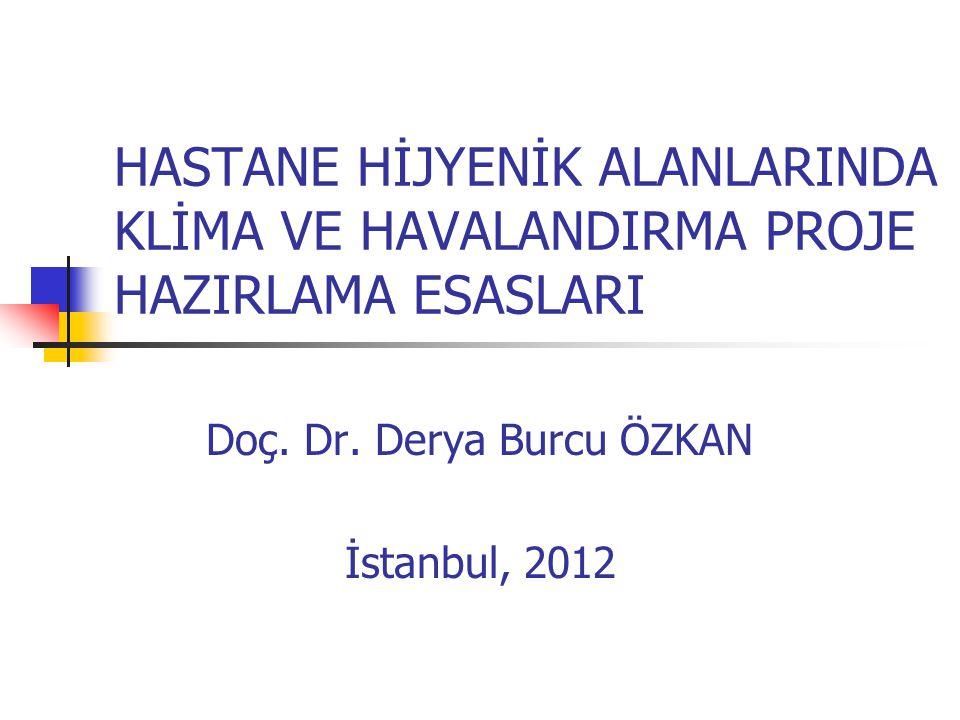 Doç. Dr. Derya Burcu ÖZKAN İstanbul, 2012