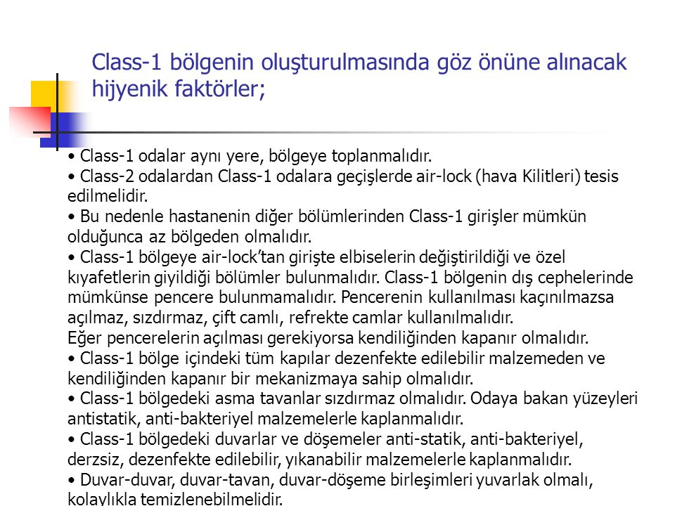 Class-1 bölgenin oluşturulmasında göz önüne alınacak hijyenik faktörler;
