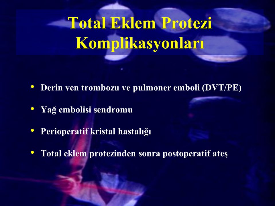 Total Eklem Protezi Komplikasyonları