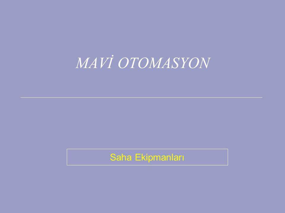 MAVİ OTOMASYON Saha Ekipmanları