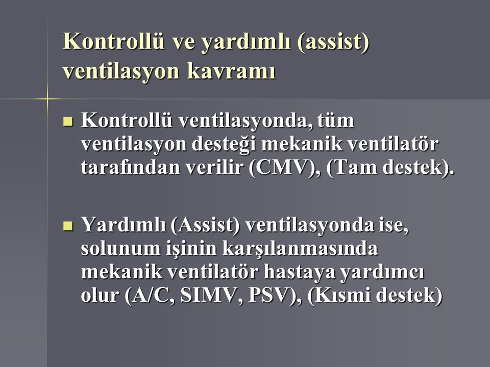 Kontrollü ve yardımlı (assist) ventilasyon kavramı