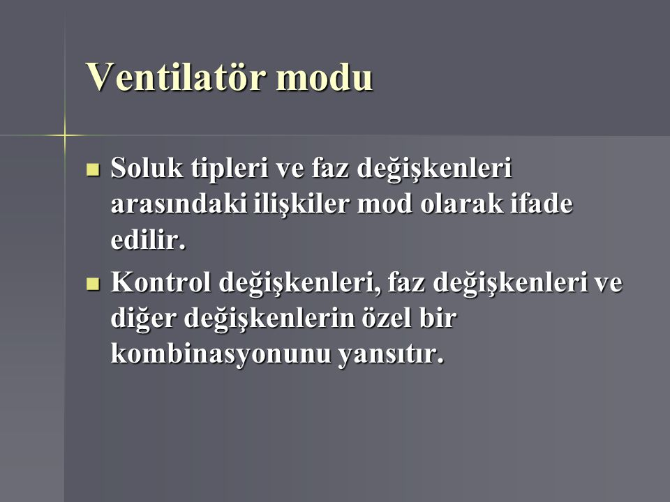 Ventilatör modu Soluk tipleri ve faz değişkenleri arasındaki ilişkiler mod olarak ifade edilir.