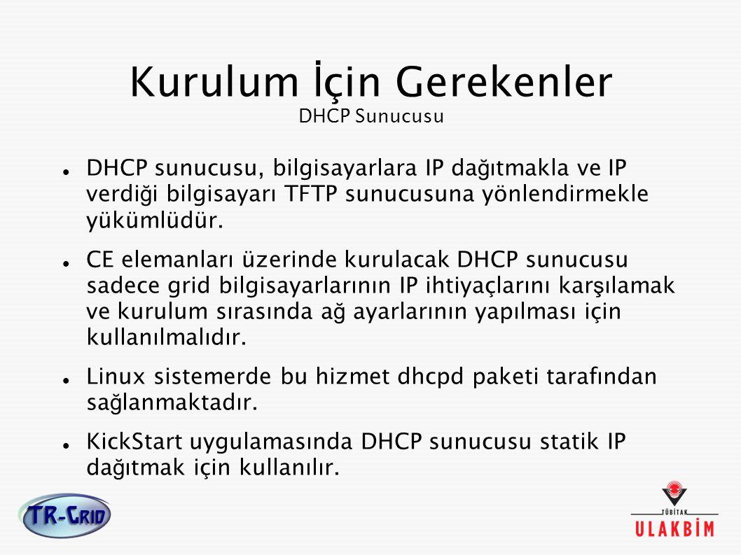 Kurulum İçin Gerekenler DHCP Sunucusu