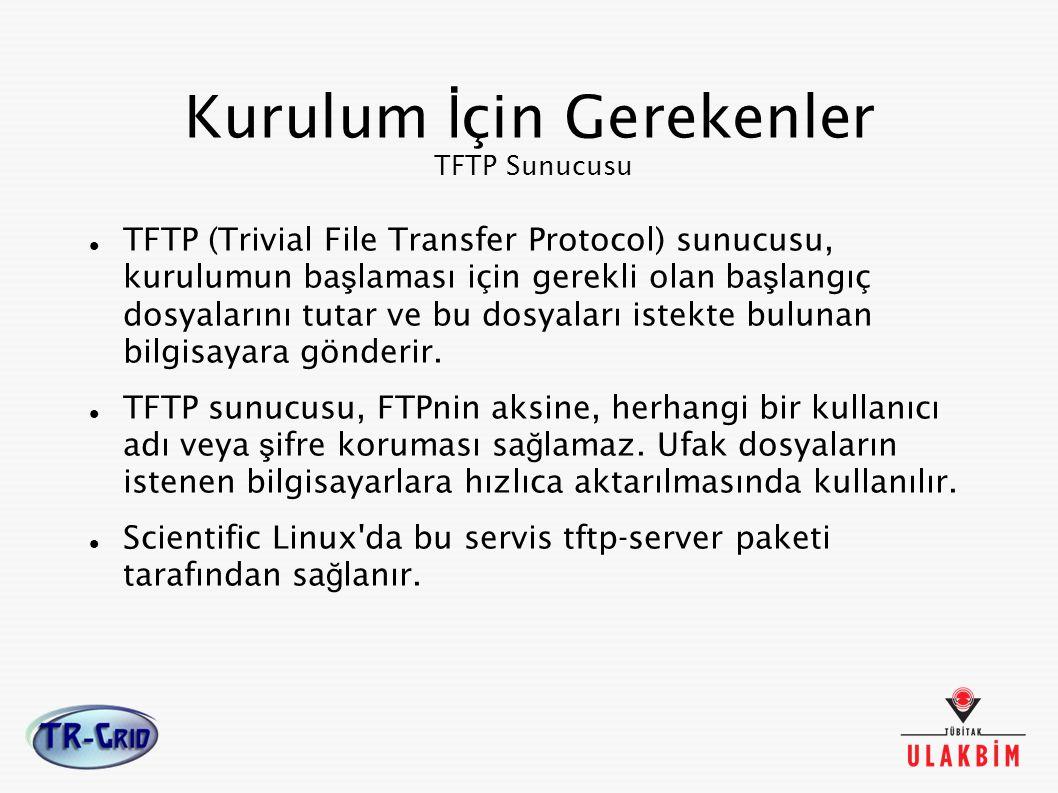 Kurulum İçin Gerekenler TFTP Sunucusu