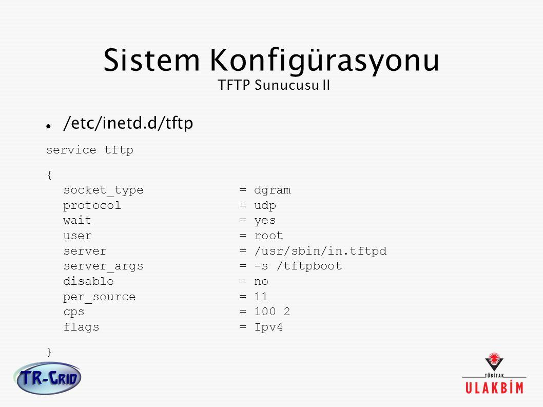 Sistem Konfigürasyonu TFTP Sunucusu II