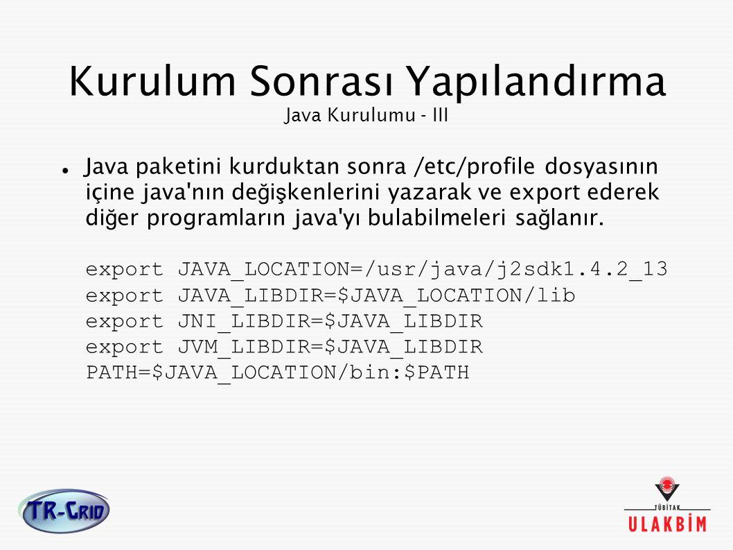 Kurulum Sonrası Yapılandırma Java Kurulumu - III