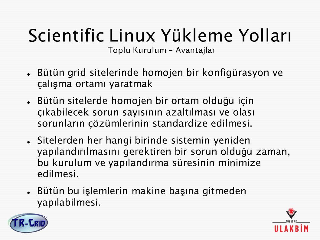 Scientific Linux Yükleme Yolları Toplu Kurulum – Avantajlar