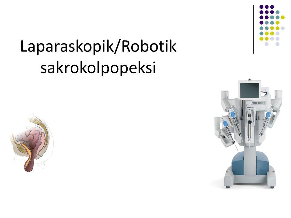 Laparaskopik/Robotik sakrokolpopeksi