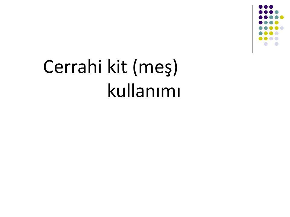 Cerrahi kit (meş) kullanımı