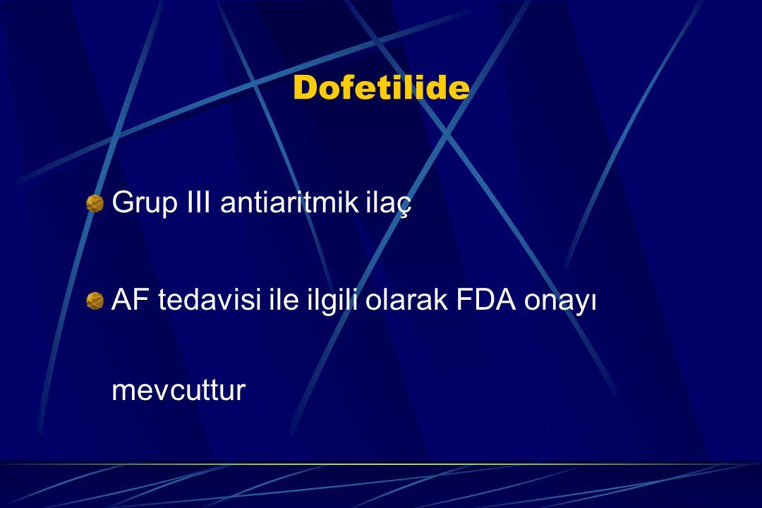 Dofetilide Grup III antiaritmik ilaç