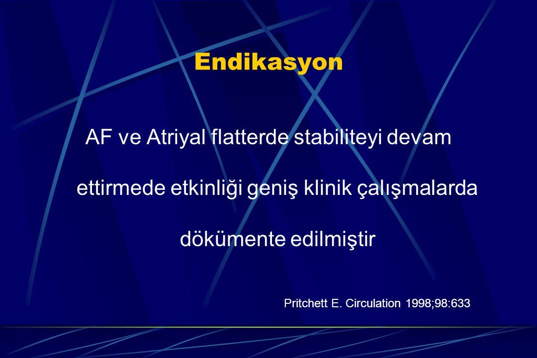 Endikasyon AF ve Atriyal flatterde stabiliteyi devam ettirmede etkinliği geniş klinik çalışmalarda dökümente edilmiştir.