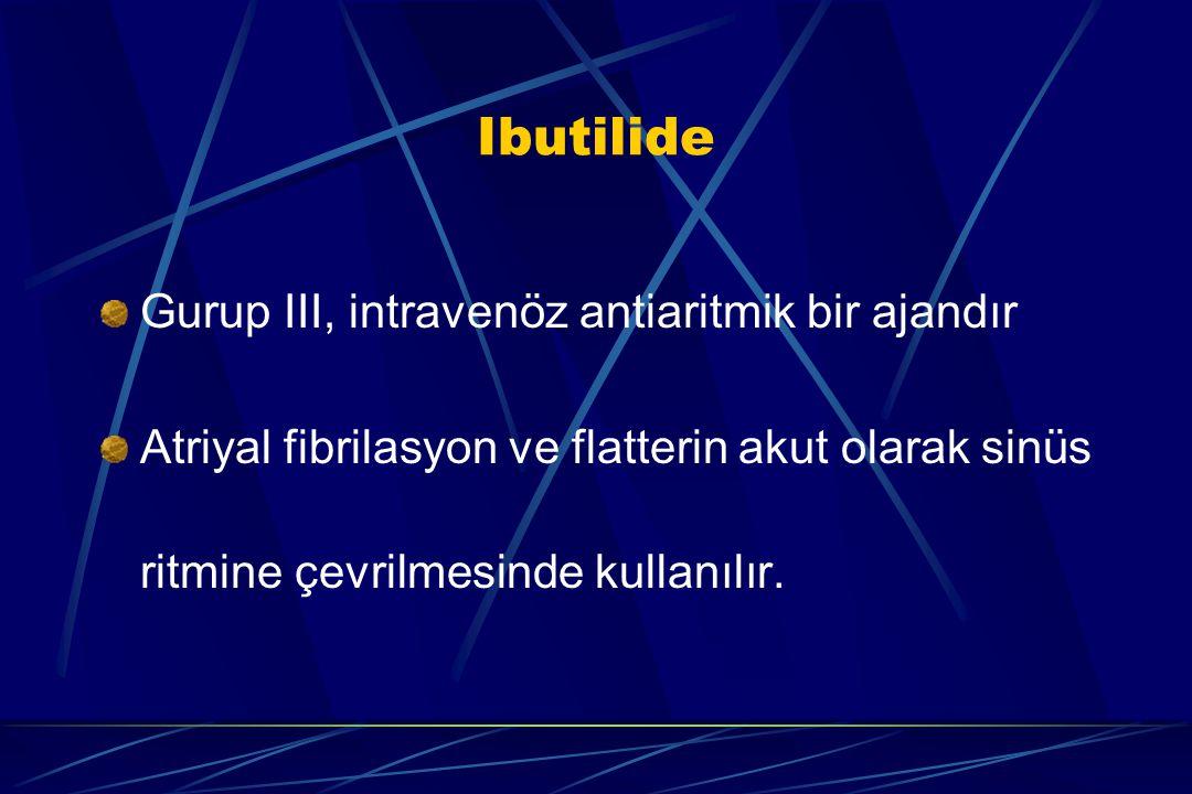 Ibutilide Gurup III, intravenöz antiaritmik bir ajandır