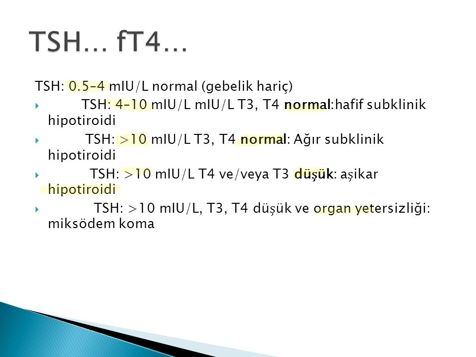 TSH… fT4… TSH: 0.5–4 mIU/L normal (gebelik hariç)