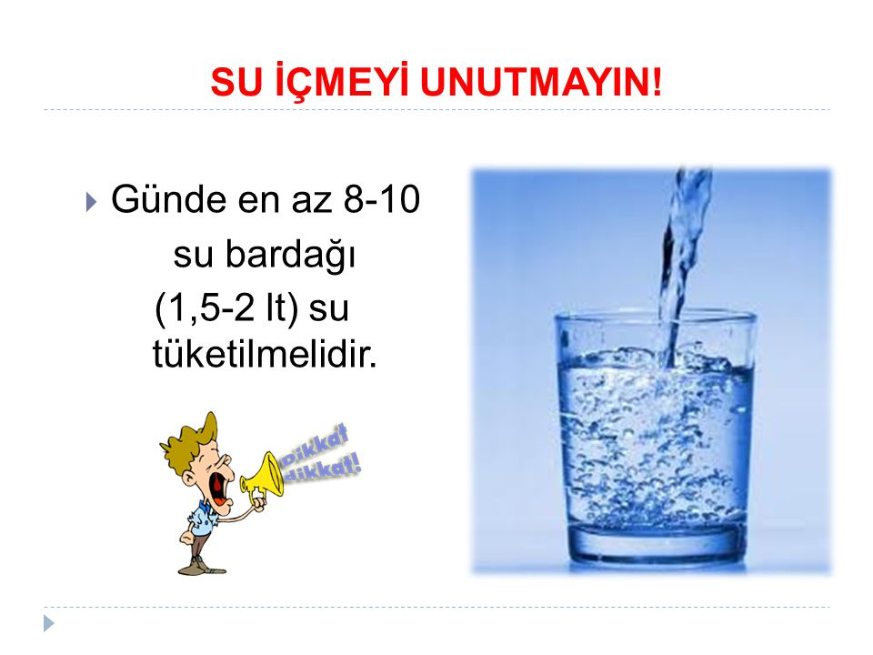 (1,5-2 lt) su tüketilmelidir.