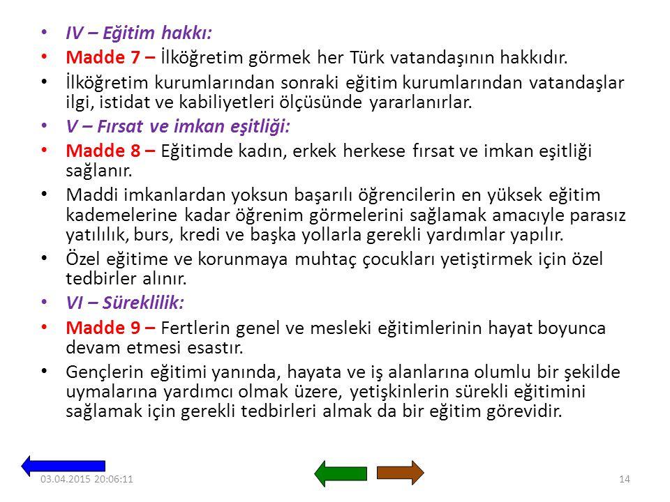 Madde 7 – İlköğretim görmek her Türk vatandaşının hakkıdır.