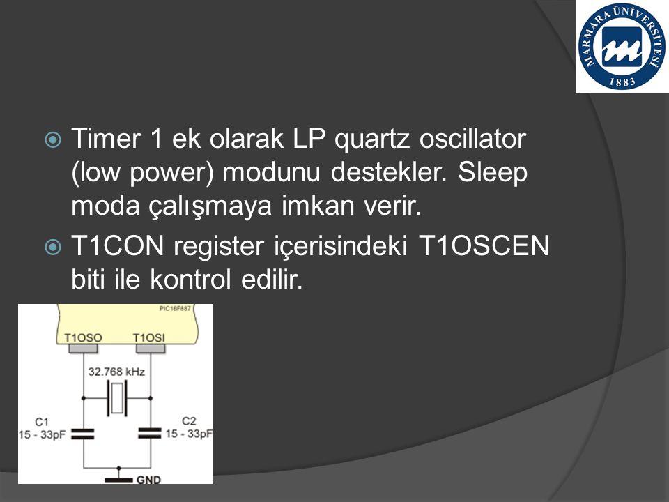 Timer 1 ek olarak LP quartz oscillator (low power) modunu destekler