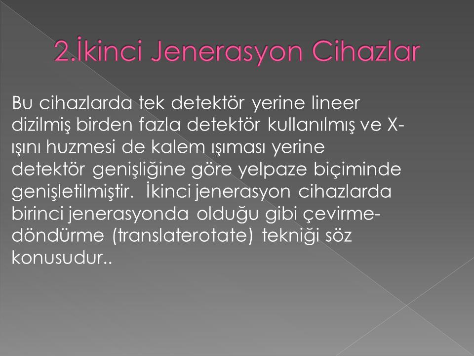 2.İkinci Jenerasyon Cihazlar