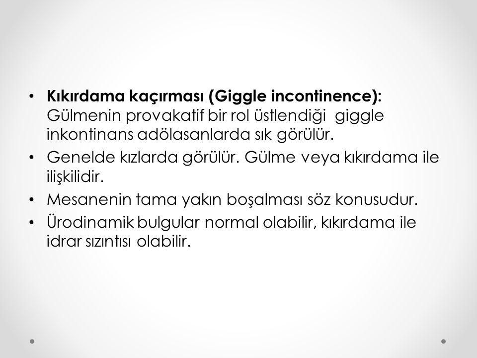 Kıkırdama kaçırması (Giggle incontinence): Gülmenin provakatif bir rol üstlendiği giggle inkontinans adölasanlarda sık görülür.