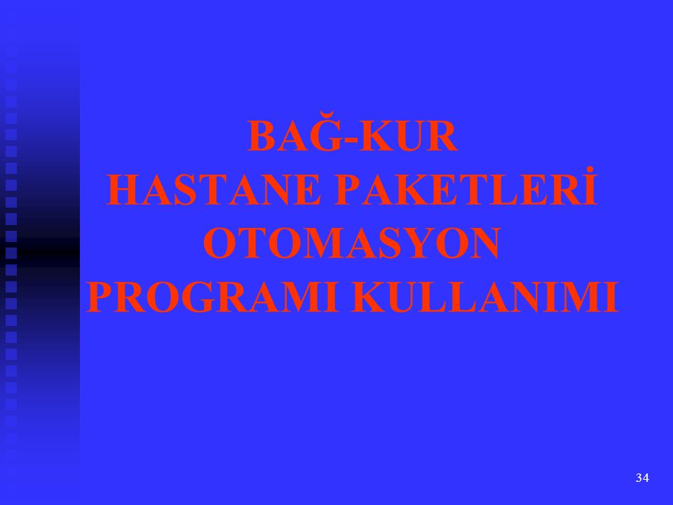 BAĞ-KUR HASTANE PAKETLERİ OTOMASYON PROGRAMI KULLANIMI