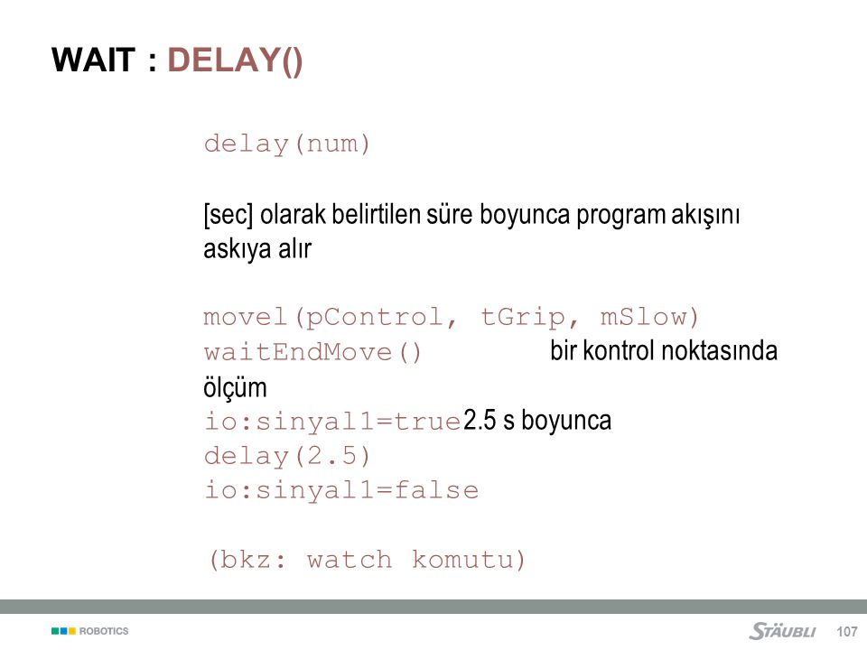WAIT : DELAY() delay(num)