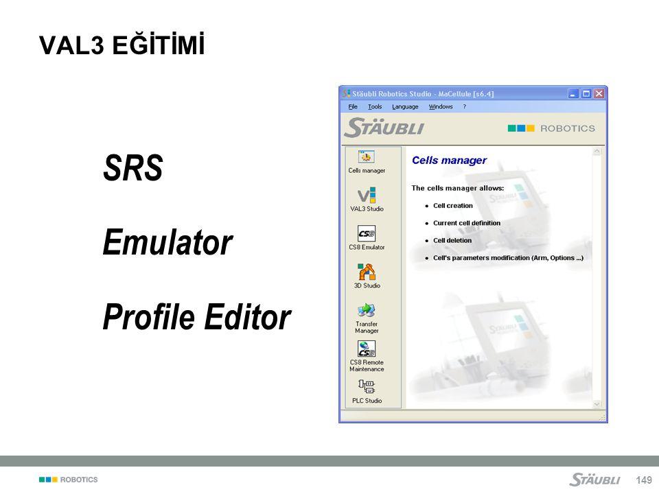 VAL3 EĞİTİMİ SRS Emulator Profile Editor