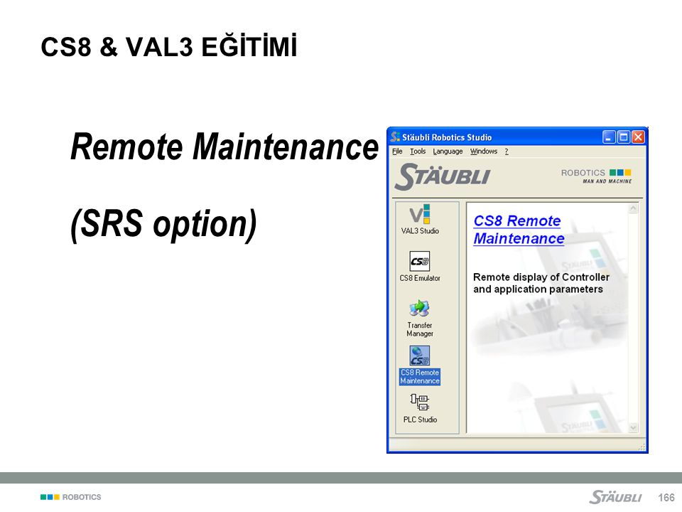 CS8 & VAL3 EĞİTİMİ Remote Maintenance (SRS option)