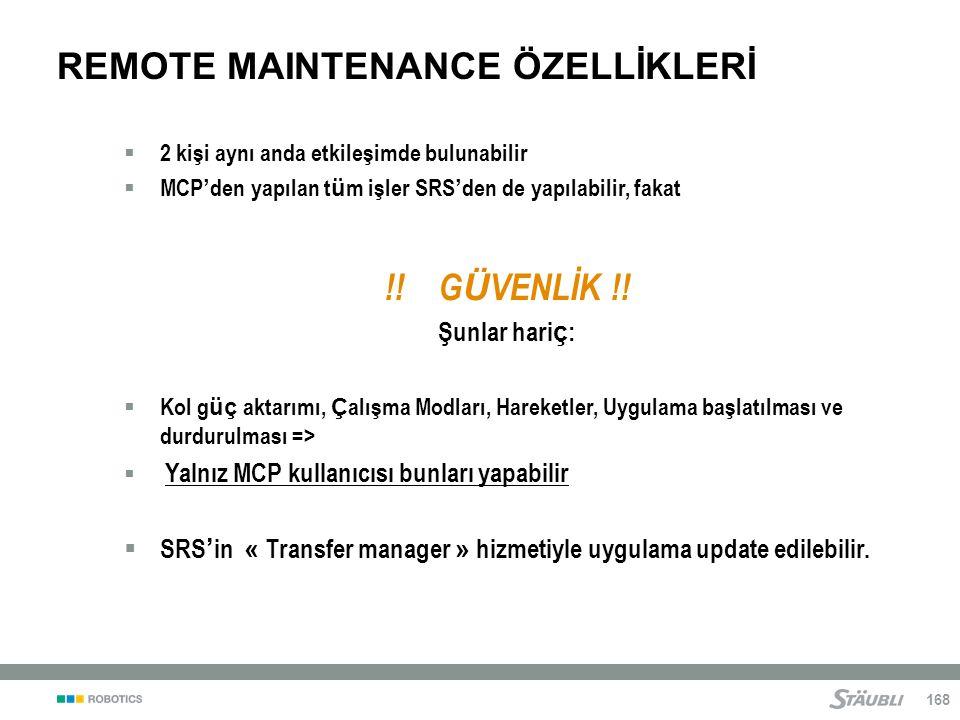 REMOTE MAINTENANCE ÖZELLİKLERİ
