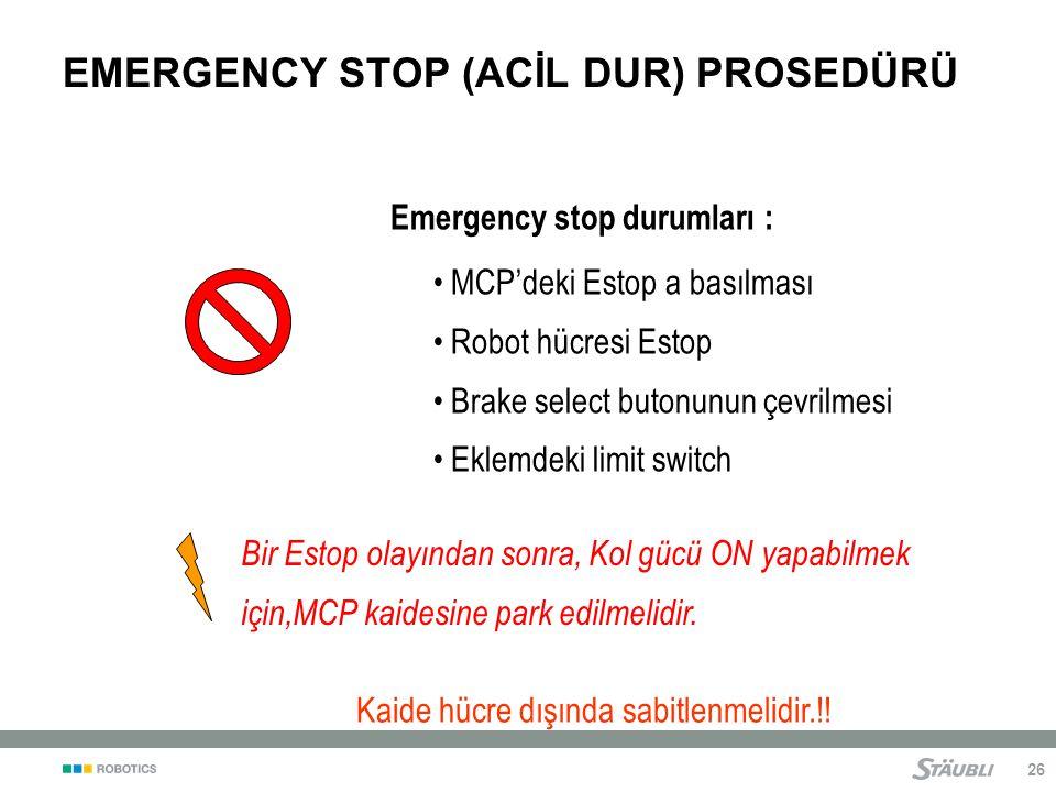 EMERGENCY STOP (ACİL DUR) PROSEDÜRÜ