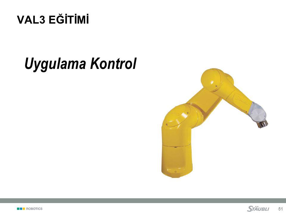 VAL3 EĞİTİMİ Uygulama Kontrol
