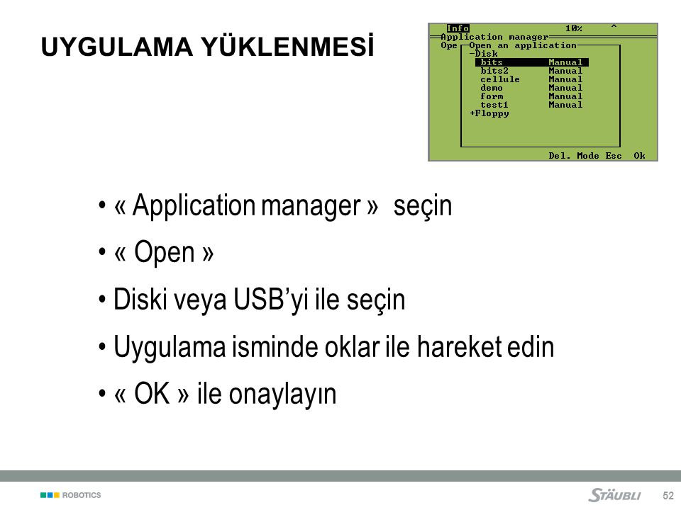 « Application manager » seçin « Open » Diski veya USB'yi ile seçin
