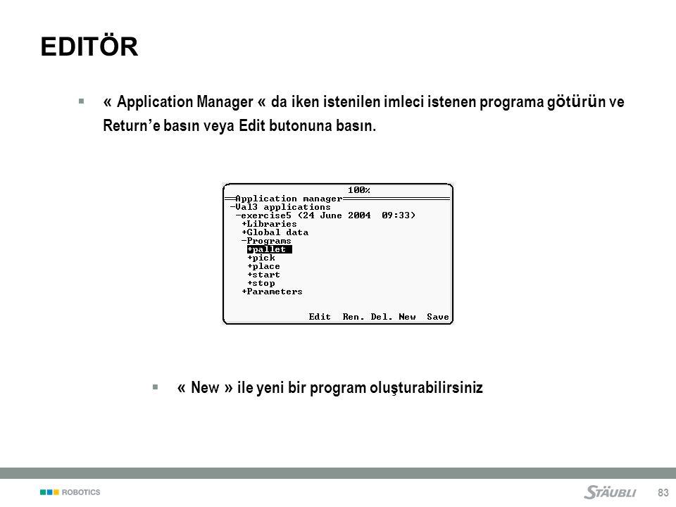 EDITÖR « Application Manager « da iken istenilen imleci istenen programa götürün ve Return'e basın veya Edit butonuna basın.