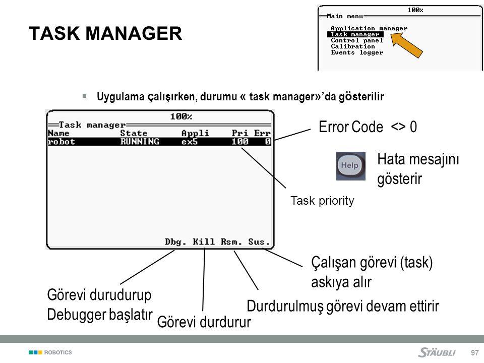 TASK MANAGER Error Code <> 0 Hata mesajını gösterir