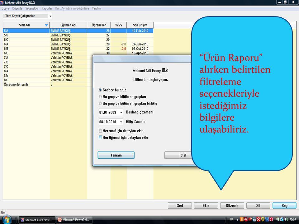 Ürün Raporu alırken belirtilen filtreleme seçenekleriyle istediğimiz bilgilere ulaşabiliriz.