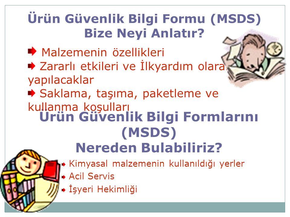 Ürün Güvenlik Bilgi Formlarını (MSDS) Nereden Bulabiliriz