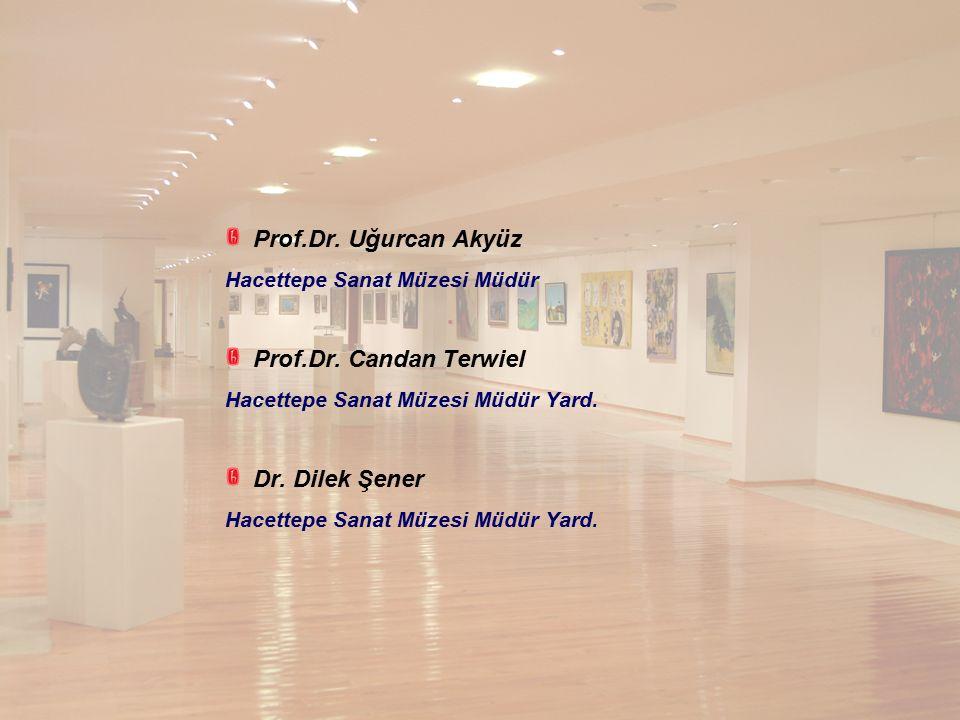 Prof.Dr. Uğurcan Akyüz Prof.Dr. Candan Terwiel Dr. Dilek Şener
