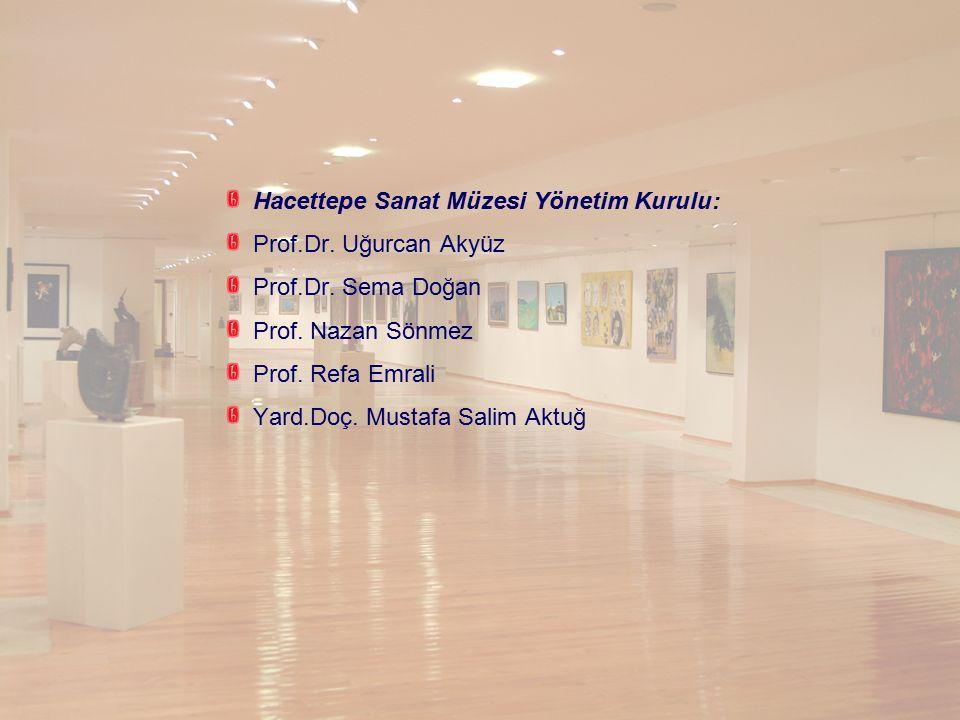 Hacettepe Sanat Müzesi Yönetim Kurulu: